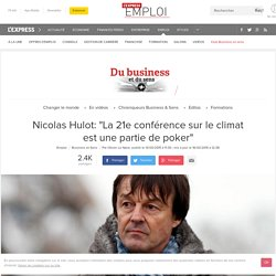 """Nicolas Hulot: """"La 21e conférence sur le climat est une partie de poker"""""""