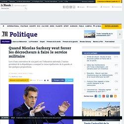 Quand Nicolas Sarkozy veut forcer les décrocheurs à faire le service militaire
