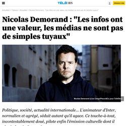 """Nicolas Demorand : """"Les infos ont une valeur, les médias ne sont pas de simples tuyaux"""" -"""