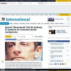 """Quand """"Newsweek"""" fait de Sarkozy le symbole de l'extrême droite européenne"""