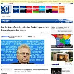 Daniel Cohn-Bendit: «Nicolas Sarkozy prend les Français pour des cons»