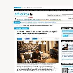 """Nicolas Turcat : """"La filière EdTech française bute sur une question de marché"""""""