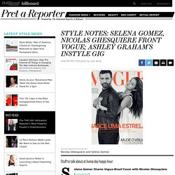 Style Notes: Selena Gomez, Nicolas Ghesquiere Front Vogue; Ashley Graham's InStyle Gig