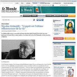 """Nicolas Grimaldi : """"L'esprit est l'ultime efflorescence de la vie"""""""