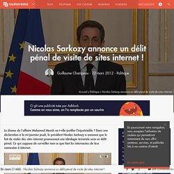 Nicolas Sarkozy annonce un délit pénal de visite de sites internet !
