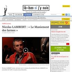 Nicolas LAMBERT : « Le Maniement des larmes »