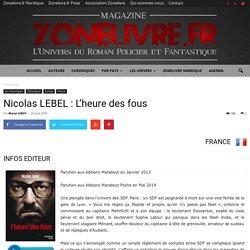 Nicolas LEBEL : L'heure des fous - Zonelivre