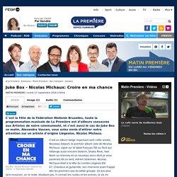 Juke Box - Nicolas Michaux: Croire en ma chance - RTBF Matin premiere