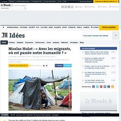 Nicolas Hulot : «Avec les migrants, où est passée notre humanité?»