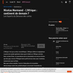 Nicolas Normand - L'Afrique : continent de demain ? - Les Experts du Dessous des cartes
