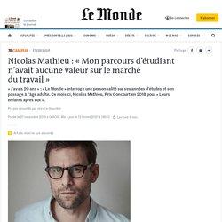 Nicolas Mathieu: «Monparcours d'étudiant n'avait aucune valeur sur le marché dutravail»