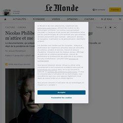 Nicolas Philibert: «Je veux qu'un tournage m'attire et me fasse peur»