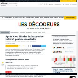 Après Nice, Nicolas Sarkozy entre intox et postures martiales