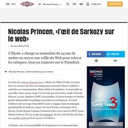 Nicolas Princen, «l'œil de Sarkozy sur le web»
