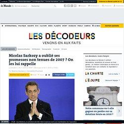 Nicolas Sarkozy a oublié ses promesses non tenues de 2007? On les lui rappelle