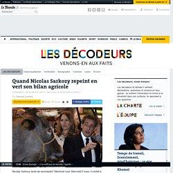 Quand Nicolas Sarkozy repeint en vert son bilan agricole