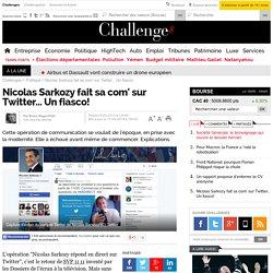 Pourquoi l'opération de com' de Sarkozy sur Twitter est un naufrage