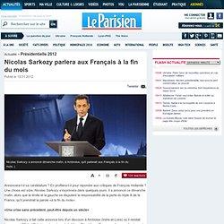 Nicolas Sarkozy parlera aux Français à la fin du mois - Presidentielle 2012