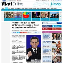 France could quit EU open borders deal because of illegal immigration, warns Sarkozy