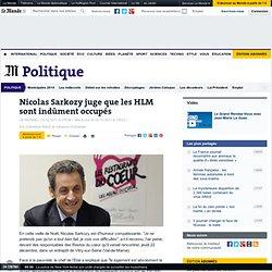 Nicolas Sarkozy juge que les HLM sont indûment occupés