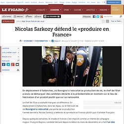 Consommation : Sarkozy défend le «produire en France»