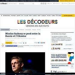 Nicolas Sarkozy se perd entre la Russie et l'Ukraine