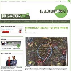 Nicolas Bergé (les Satellites) : c'est quoi le coworking ?