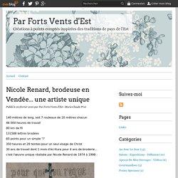 Nicole Renard, brodeuse en Vendée... une artiste unique - Par Forts Vents d'Est