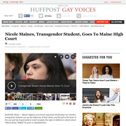 Nicole Maines, Transgender Student, Goes To Maine High Court