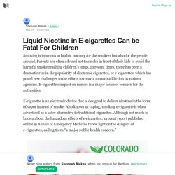Liquid Nicotine in E-cigarettes Can be Fatal For Children