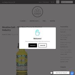Nicotine Salt – The New Craze In Vaping Industry – Momentum Vape Co