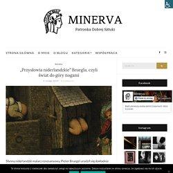 """""""Przysłowia niderlandzkie"""" Bruegla, czyli świat do góry nogami - Minerva"""