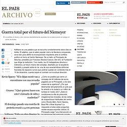 Guerra total por el futuro del Niemeyer · ELPAÍS.com