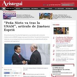 """""""Peña Nieto va tras la UNAM"""", artículo de Jiménez Espriú"""