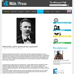 Nietzsche, père spirituel du nazisme? - Milkipress