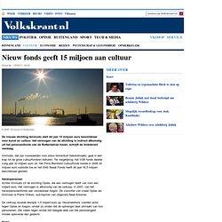 VK25/05/11 Nieuw fonds geeft 15 miljoen aan cultuur - Cultuur