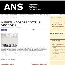 ANS: Nieuwe hoofdredacteur voor Vox