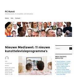 Nieuwe Mediawet: 11 nieuwe kunsttelevisieprogramma's - FC Kunst
