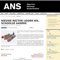 ANS: Nieuwe rector Leiden wil schoolse aanpak