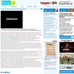 folia: Cvb heeft offi:mediabeleid vastgesteld.>'Dit heet censuur. Ik ben niet van plan mij aan het beleid t