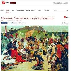 Niewolnicy Słowian we wczesnym średniowieczu