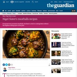 Nigel Slater's meatballs recipes