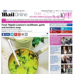 Food: Nigella Lawson's cauliflower, garlic and turmeric soup