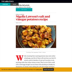 Nigella Lawson's salt and vinegar potatoes recipe