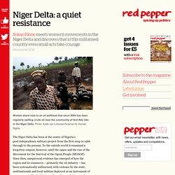Niger Delta: a quiet resistance