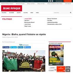 Nigeria : Biafra, quand l'histoire se répète