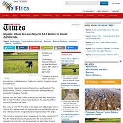 Nigeria: China to Loan Nigeria $4.5 Billion to Boost Agriculture