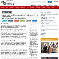 Nigeria: Cross-Border Shares Trading Pact Between Kenya, Nigeria Signed