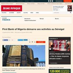 First Bank of Nigeria démarre ses activités au Sénégal