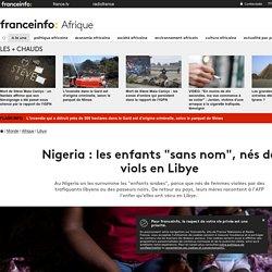 """Nigeria: les enfants """"sans nom"""", nés de viols en Libye"""